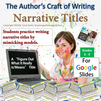 The Author's Craft of Writing Narrative Titles   For Google Slides