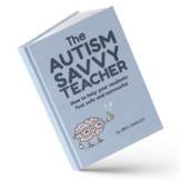 The Autism Savvy Teacher