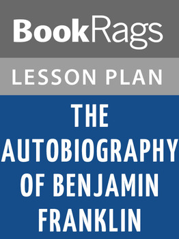 The Autobiography of Benjamin Franklin Lesson Plans