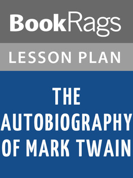 The Autobiography of Mark Twain Lesson Plans