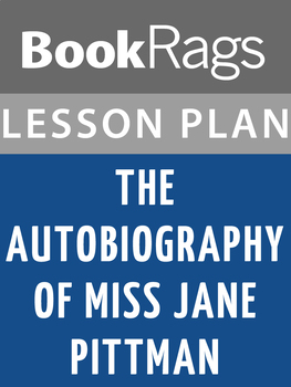 The Autobiography of Miss Jane Pittman Lesson Plans