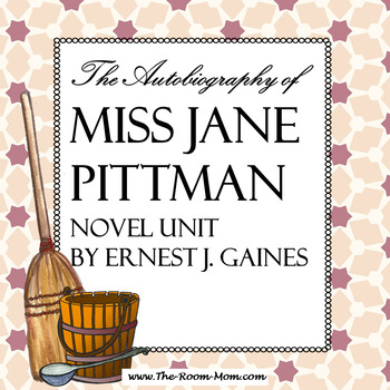 The Autobiography of Miss Jane Pittman Novel Unit