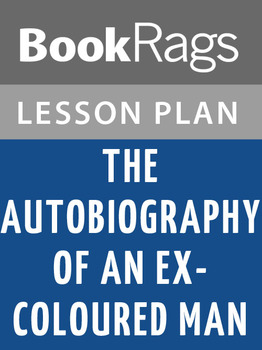 The Autobiography of an Ex Coloured Man Lesson Plans