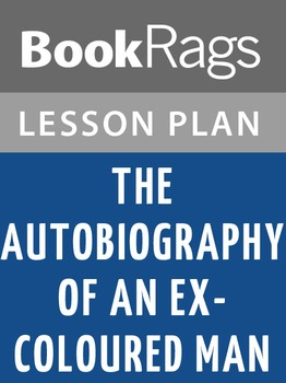 The Autobiography of an Ex-Coloured Man Lesson Plans