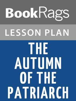 The Autumn of the Patriarch Lesson Plans