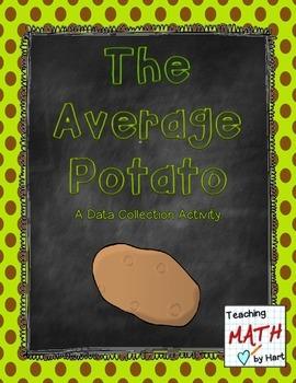 The Average Potato - A Data Collection Activity