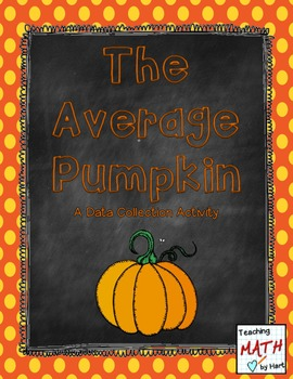 The Average Pumpkin - A Data Collection Activity