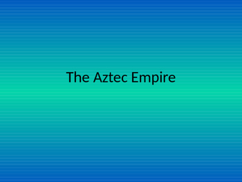The Aztec Empire Powerpoint