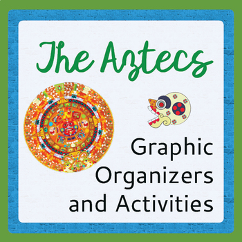 Aztecs Activities Graphic Organizers