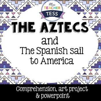 The Aztecs/ The Spanish sail to America