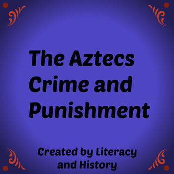 The Aztecs every day life; crime and punishment