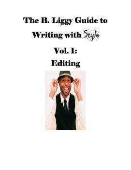 The B. Liggy Guide to Writing with Style Vol. One: Editing