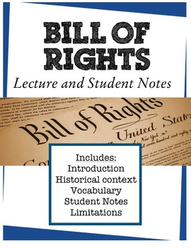 Bill of Rights Lecture and Student Notes - with vocabulary & limitations