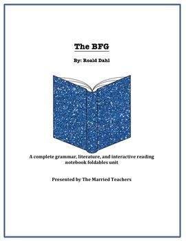 The BFG Complete Literature, Grammar, & Interactive Foldables Unit