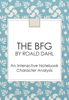 The BFG Interactive Notebook Character Analysis