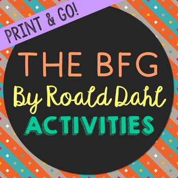 The BFG Novel Unit Study Activities, Book Companion Worksheets, Project