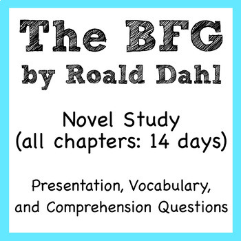 The BFG by Roald Dahl novel study (all chapters)