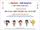 The BIG BOOK of FOLK SONG FUN for Bells or Boomwhackers