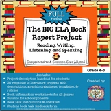 The BIG ELA Common Core Book Report Project FULL: Read/Write/Speak/Listen