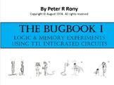 The BUGBOOK I.  Logic & Memory Experiments Using TTL Integ