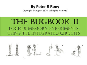 The BUGBOOK II.  Logic & Memory Exoeriments Using TTL Integrated Circuits