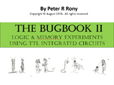 The BUGBOOK II.  Logic & Memory Exoeriments Using TTL Inte