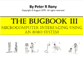 The BUGBOOK III  Micfrocomputer Interfacing Using an 8080 System