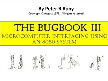 The BUGBOOK III.   Microcomputer Interfacing Using an 8080 System