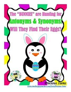 """The """"BUNNIES"""" are Hunting for Antonyms and Synonyms!  Will They Find Their Eggs?"""