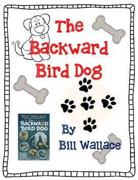 The Backward Bird Dog by Bill Wallace-A Complete Novel study