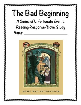 The Bad Beginning Reading Response/Novel Study (Lemony Snicket)