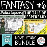 The Bad Beginning and The Tale of Despereaux Novel Study Bundle