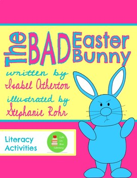 The Bad Easter Bunny by Isabel Atherton Read-Aloud & Spring Literacy Activities