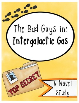 The Bad Guys: In Intergalactic Gas, Novel Study (Book #5)