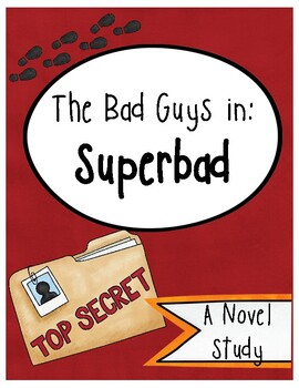 The Bad Guys in Superbad Novel Study (Book #8)