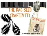 The Bad Seed Craftivity