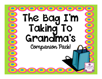 The Bag I'm Taking To Grandma's Companion