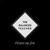 The Balanced Teacher - 35 Cards to Help Teacher Wellness