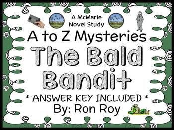 The Bald Bandit : A to Z Mysteries (Ron Roy) Novel Study /