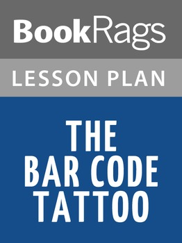 The Bar Code Tattoo Lesson Plans