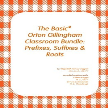 The Basic² Orton Gillingham Bundle:  Prefixes and Suffixes