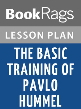 The Basic Training of Pavlo Hummel Lesson Plans