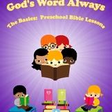 The Basics Preschool Bible Lessons:  Unit 5