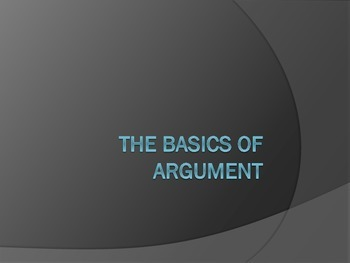 The Basics of Argument - Presentation