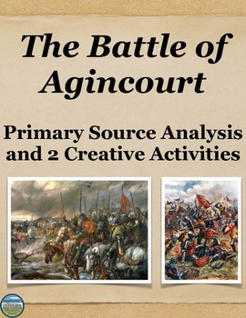 The Battle of Agincourt Primary Source Analysis and Creative Activities