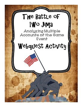 The Battle of Iwo Jima:  Multiple Accounts of the Same Event Webquest