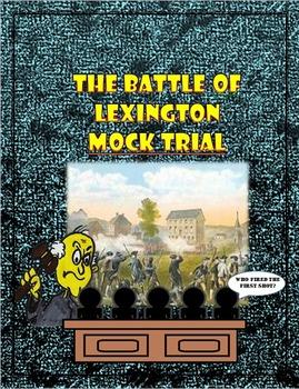 The Battle of Lexington:  Mock Trial