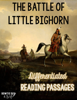The Battle of Little Bighorn Differentiated Reading Passages