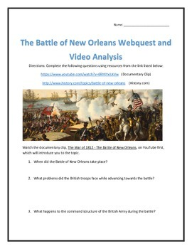 The Battle of New Orleans (War of 1812) Webquest and Video Analysis with Key