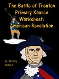 The Battle of Trenton Primary Source Worksheet: American Revolution